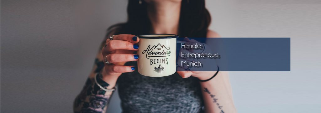 Female Entrepreneurs Munich – What it's all about?