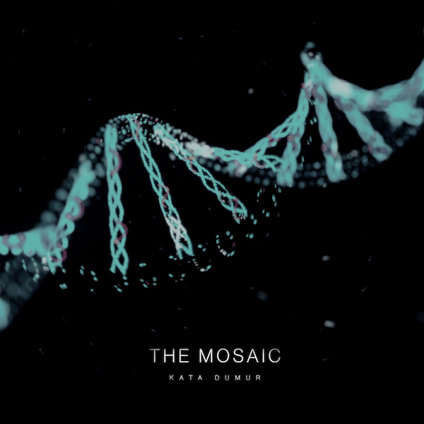 "Album cover showing DNA and album title ""The Mosaic"" by Kata Dumur"